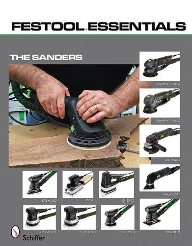 Festool (R)Essentials: The Sanders: Rotex (R) RO 150 FEQ & Rotex (R) RO 125 FEQ , RAS 115.04 E, Deltex DX 93 E, DTS 400 EQ & RS 2 E, RTS 400 EQ, LS 130 EQ, ETS 150/3 EQ, ETS 150/5 EQ, & ETS 125 EQ - Ets 150 Sander