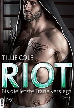 Riot - Bis die letzte Träne versiegt (Scarred Souls 4) von [Cole, Tillie]
