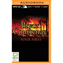 Four Fires by Bryce Courtenay (2014-09-09)