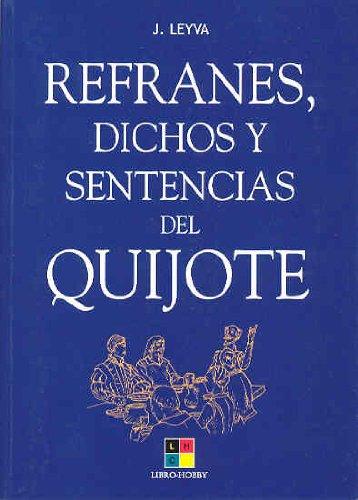 Refranes, dichos y sentencias del quijote por Juan Leyva