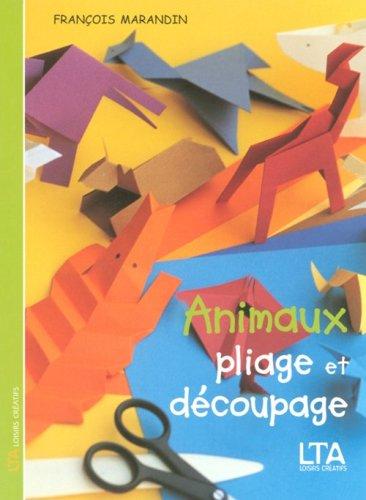 Animaux : Pliage et découpage par François Marandin
