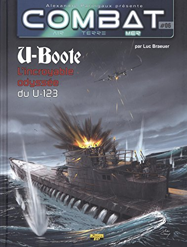 Combat : Mer, Tome 6 : U-Boote : L'incroyable odyssée du U-123 par Luc Braeuer