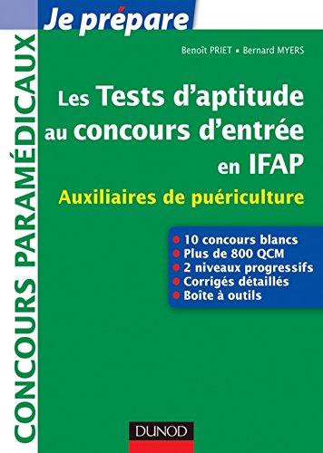 Les tests d'aptitude au concours d'entrée en IFAP : Auxiliaires de puériculture (Concours paramédicaux et sociaux)