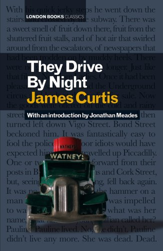 They Drive by Night (London Books Classics)
