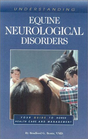 Understanding Equine Neurological Disorders (Horse Health Care Library) by Bradford G. Bentz (2001-02-13)