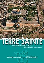 Terre sainte : Itinéraires archéologiques