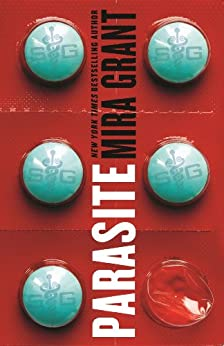 Parasite (Parasitology Series Book 1) by [Grant, Mira]