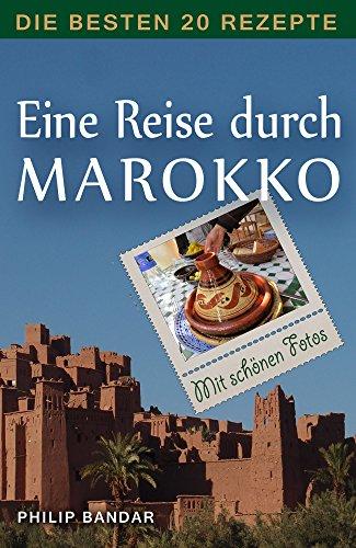 Eine Reise durch Marokko: Die besten 20 Rezepte
