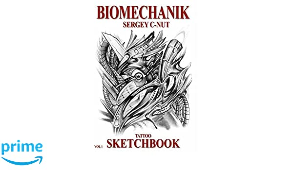 Biomechanik Sergey C Nut Volume 1 Tattoo Sketchbook Amazon De