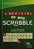 L'officiel du jeu Scrabble - La liste officielle des mots autorisés, en cadeau 1 carnet de scores - Larousse - 28/06/2017