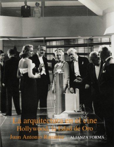 Descargar Libro La arquitectura en el cine: Hollywood, la edad de oro (Alianza Forma (Af)) de Juan Antonio Ramírez