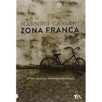 Zona Franca. Un'inchiesta Del Commissario Micuzzi