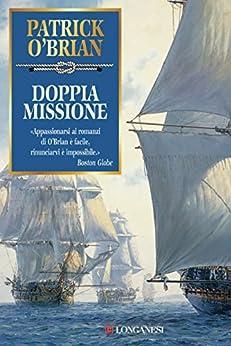 Doppia missione: Un'avventura di Jack Aubrey e Stephen Maturin - Master & Commander (La Gaja scienza) di [O'Brian, Patrick]