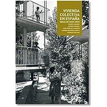 Vivienda Colectiva En España - Siglo Xx (1929-1992)
