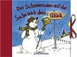 Der Schneemann auf der Suche nach dem Glück