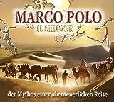 Marco Polo: Il Milione - Der Mythos einer abenteuerlichen Reise. (4 CDs in einer Multibox, Länge: ca. 310 Min.) - Marco Polo