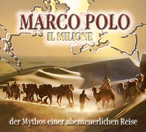 Marco Polo: Il Milione - Der Mythos einer abenteuerlichen Reise. (4 CDs in einer Multibox, Länge: ca. 310 Min.) Der E-mythos Hörbuch