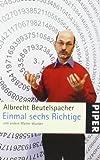 Einmal sechs Richtige: und andere Mathe-Wunder - Albrecht Beutelspacher