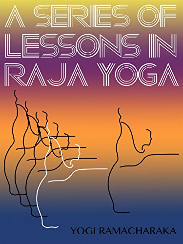 A Series Of Lessons In Raja Yoga (Yoga Life Series) (English Edition)
