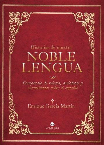 Historias de nuestra noble lengua por Enrique García