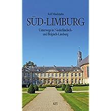 Süd-Limburg: Unterwegs in Niederländisch- und Belgisch-Limburg