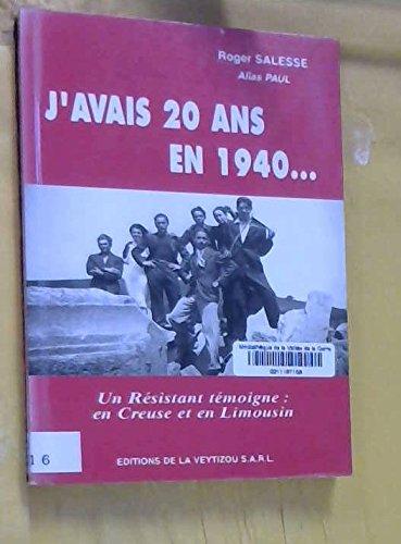J'avais 20 ans en 1940 : En Creuse et en Limousin par Roger Salesse