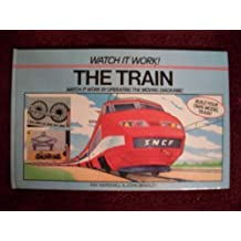 The Train: Watch It Work by Roy Marshall (1986-09-10)