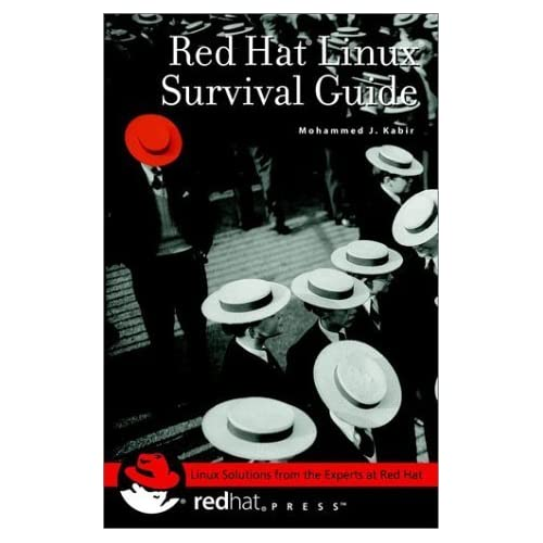 Red Hat Linux Survival Guide by Mohammed J. Kabir (2001-12-29)