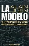 La Modelo : Un français dans l'enfer d'une prison colombienne par Juen
