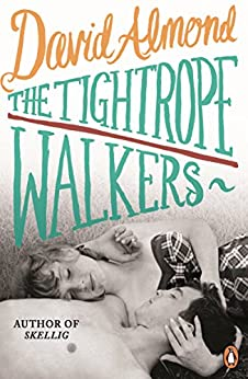 The Tightrope Walkers by [Almond, David]
