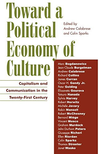 Toward a Political Economy of Culture: Capitalism and Communication in the Twenty-first Century (Critical Media Studies: Institutions, Politics, and Culture) (2003-12-28)