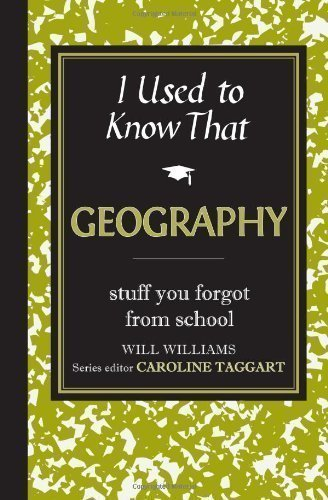 I Used to Know That: Geography by Williams, Will published by Michael O'Mara (2010)