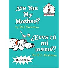 Are You My Mother?/?Eres t?i mam?(The Cat in the Hat Beginner Books / Yo Puedo Leerlo Solo) by P.D. Eastman (2016-01-12)