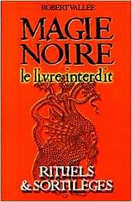 Amazon.fr - Magie Noire le Livre Interdit - Marie-Laure Mellerin, Jean-Pierre-Émile