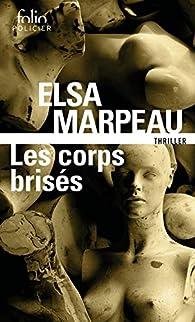Les corps brisés par Elsa Marpeau
