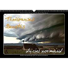 Ténébreuses beautés du ciel normand (Calendrier mural 2017 DIN A3 horizontal): Oubliez tout ce que l'on vous a raconté sur la Normandie et son climat ... mensuel, 14 Pages) (Calvendo Nature)