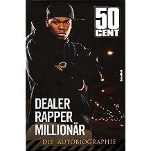 50 Cent - Dealer, Rapper, Millionär (Die Autobiografie)