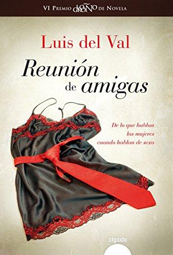 Reunión de amigas (Algaida Literaria - Premio Logroño De Novela) por Luis del Val