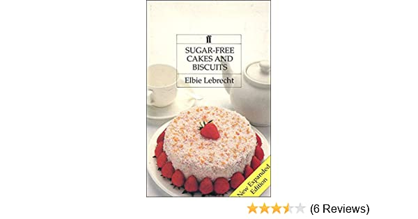 sugar free cakes and biscuits recipes for diabetics and dieters