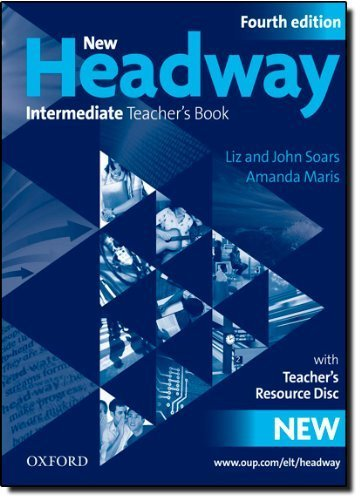 Portada del libro New Headway: Intermediate Fourth Edition: Teacher's Book + Teacher's Resource Disc by Soars, Liz, Soars, John, Maris, Amanda (2009) Paperback