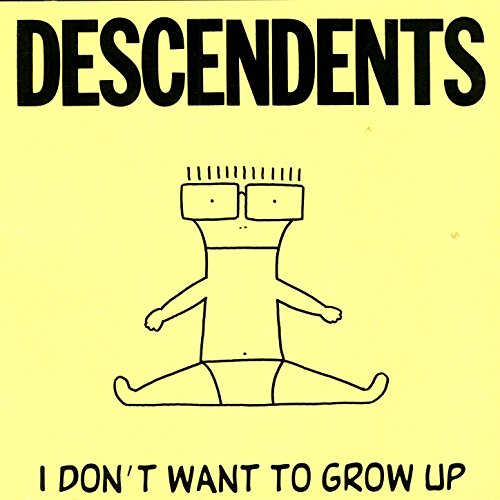 I Don't Want To Grow Up [Explicit]