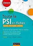 Toute la PSI en fiches - 2e éd. - Maths, Physique, Chimie