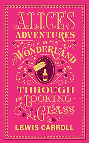 alices-adventures-in-wonderland-and-through-the-looking-glass-barnes-noble-flexibound-editions