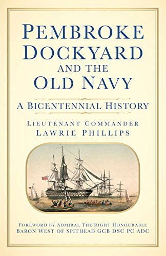 pembroke-dockyard-and-the-old-navy-a-bicentennial-history