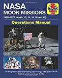 NASA Moon Missions Operations Manual: 1969 - 1972 (Apollo 12, 14, 15, 16 and 17) - An Insight Into the Engineering, Technology and Operation of Nasa's (Haynes Manuals)