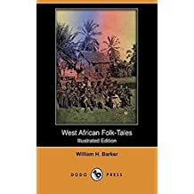 West African Folk Tales [Young reader] (Annotated) (English Edition)