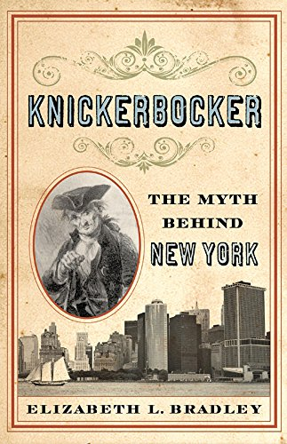 Knickerbocker: The Myth Behind New York
