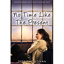 No Time Like The Present (Hiding Behind The Couch Book 2)