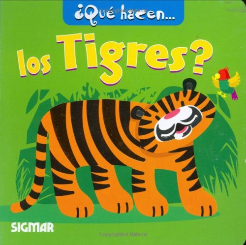 Que hacen los tigres? / What do the Tigers do? (Que Hacen? / What Are You Doing?)
