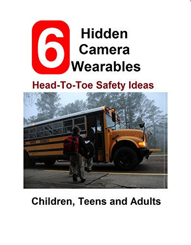 6 Hidden Camera Body Wearables – Family Safety